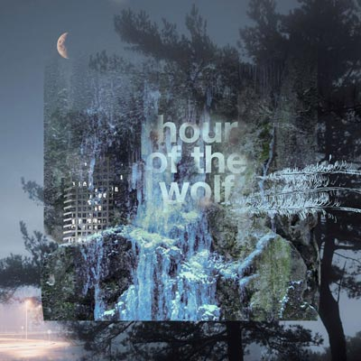 HOUR OF THE WOLF : Hour of the Wolf