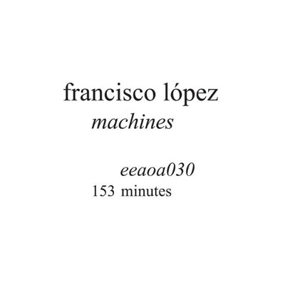 FRANCISCO LOPEZ : Machines