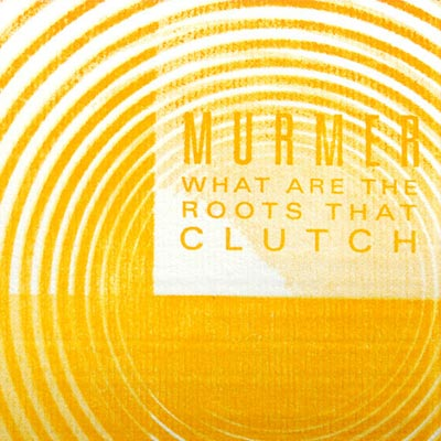 MURMER : What Are the Roots That Clutch