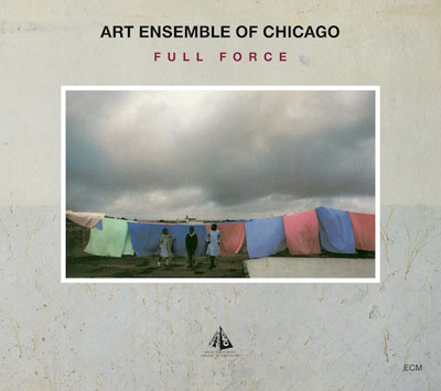 ART ENSEMBLE OF CHICAGO : Full Force - ウインドウを閉じる
