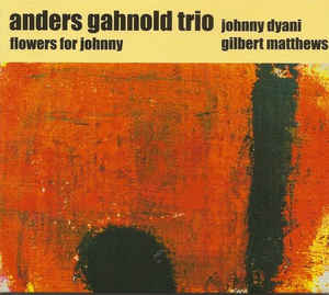 ANDERS GAHNOLD TRIO : Flowers For Johnny
