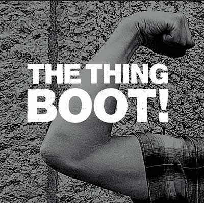 THE THING : Boot!