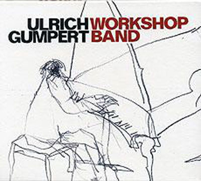 ULRICH GUMPERT WORKSHOP BAND : Ulrich Gumpert Workshop Band