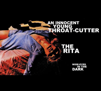 AN INNOCENT YOUNG THROAT-CUTTER & THE RITA : Wide-Eyed In The Dark
