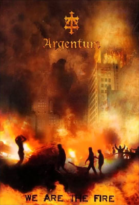 ARGENTUM : We Are the Fire