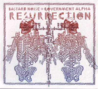 BASTARD NOISE / GOVERNMENT ALPHA : Resurrection