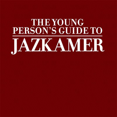 JAZKAMER : The Young Person's Guide To Jazkamer