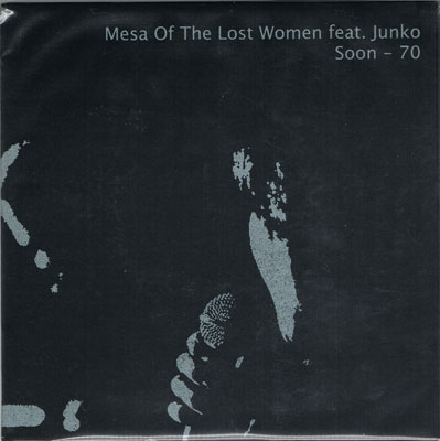 MESA OF THE LOST WOMEN FEAT. JUNKO : Soon - 70 / She-Survivor