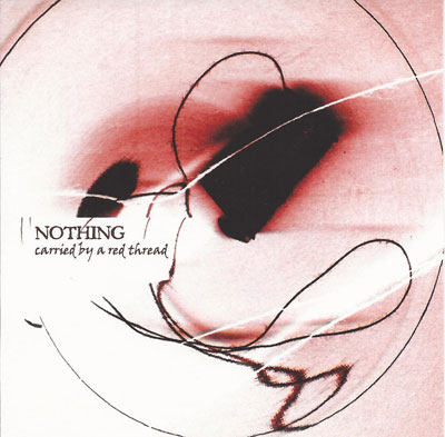 NOTHING : Carried By A Red Thread