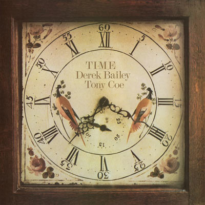 DEREK BAILEY & TONY COE : Time