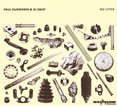 PAUL HUBWEBER & DJ SNIFF : No Litter
