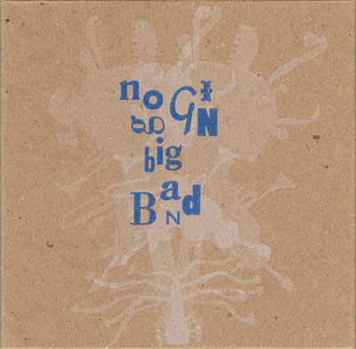 NOGGIN BIG BAND : Down The Klahanie