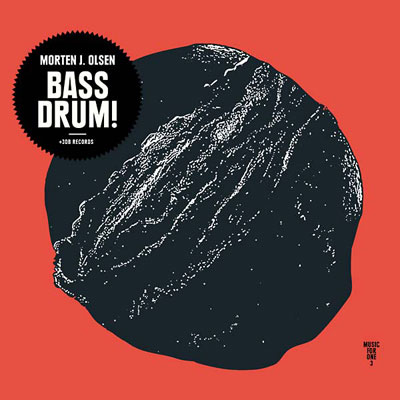 MORTEN J. OLSEN : Bass Drum!