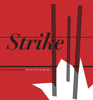 STRIKE : Wood, Wire & Sparks
