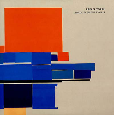 RAFAEL TORAL : Space Elements Vol. I