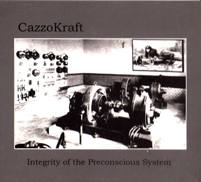 CAZZOKRAFT : Integrity Of The Preconscious System