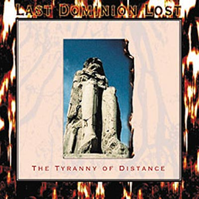 LAST DOMINION LOST : The Tyranny Of Distance