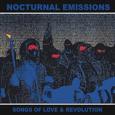 NOCTURNAL EMISSIONS : Songs Of Love And Revolution