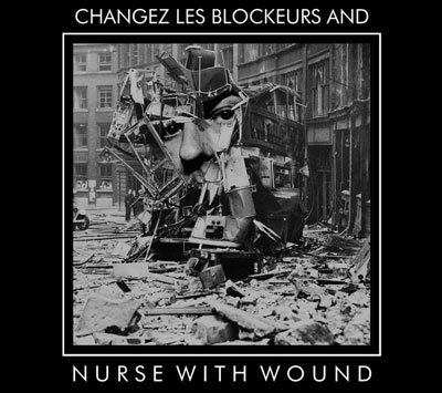 NURSE WITH WOUND : NWW Play 'Changez Les Blockeurs'