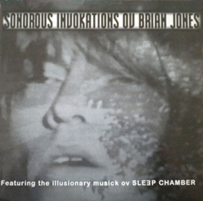SLEEP CHAMBER : Sonorous Invokations Ov Brian Jones