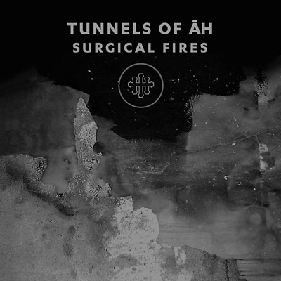 TUNNELS OF AH : Surgical Fires