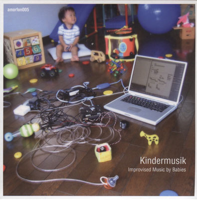 V.A : Kindermusik: Improvised Music by Babies