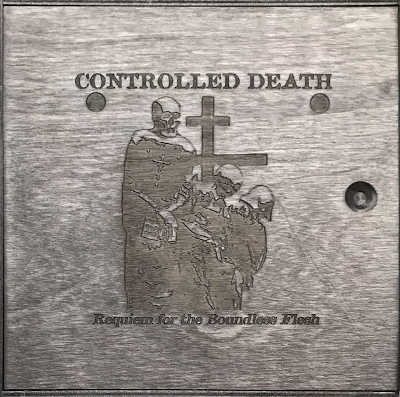 CONTROLLED DEATH : Requiem For The Boundless Flesh