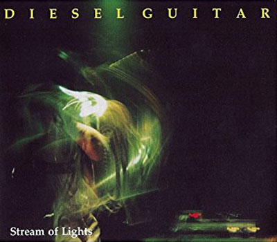 DIESEL GUITAR : Stream Of Lights