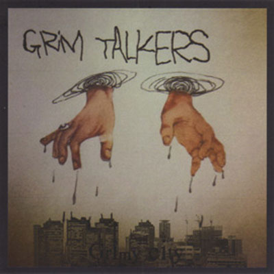 GRIM TALKERS : Grimy City