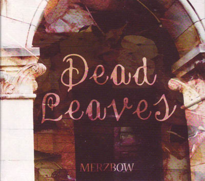 MERZBOW : Dead Leaves