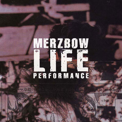 MERZBOW : Life Performance