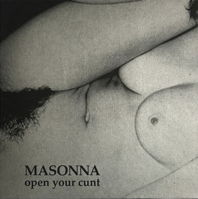 MASONNA : Open Your Cunt