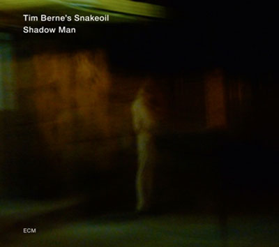 TIM BERNE'S SNAKEOIL : Shadow man