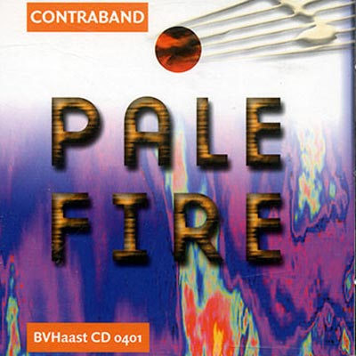 CONTRABAND : Pale Fire