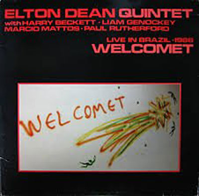 ELTON DEAN QUINTET : Welcomet (Live In Brazil 1986)
