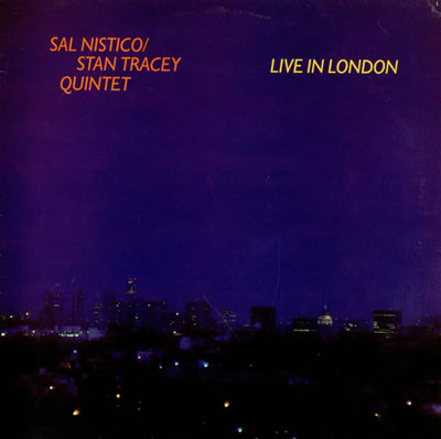 SAL NISTICO / STAN TRACEY QUINTET : Live In London