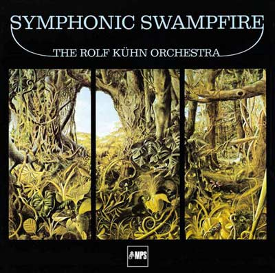 THE ROLF KUHN ORCHESTRA : Symphonic Swampfire