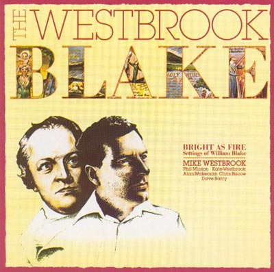 MIKE WESTBROOK : The Westbrook Blake (Bright As Fire)