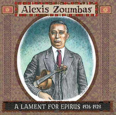 ALEXIS ZOUMBAS : A Lament For Epirus 1926-1928