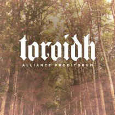 TOROIDH : Alliance Proditorum