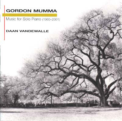 GORDON MUMMA : Music For Solo Piano (1960-2001)