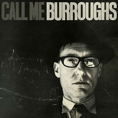 WILLIAM S. BURROUGHS : Call Me Burroughs