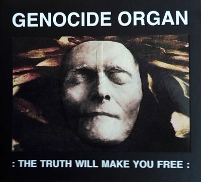 GENOCIDE ORGAN : The Truth Will Make You Free