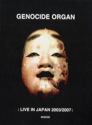 GENOCIDE ORGAN : Live In Japan 2003/2007 - ウインドウを閉じる