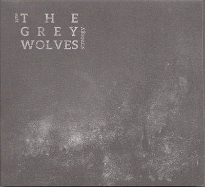 THE GREY WOLVES : Exit Strategy
