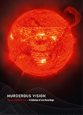 MURDEROUS VISION : The Sun That Never Sets - A Collection Of Live Recordings