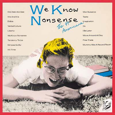 THE 49 AMERICANS : We Know Nonsense