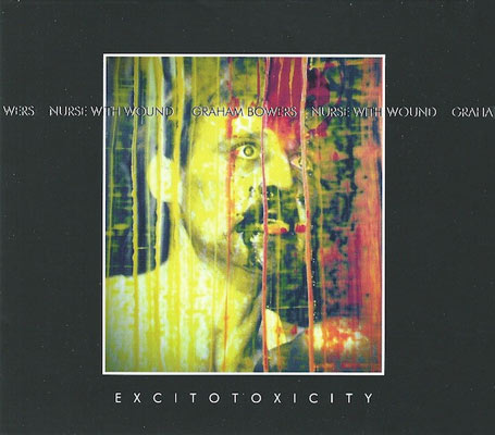 NURSE WITH WOUND & GRAHAM BOWERS : Excitotoxicity