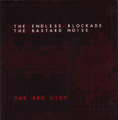 THE BASTARD NOISE / THE ENDLESS BLOCKADE : The Red List