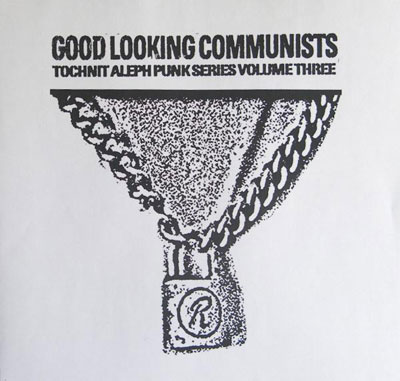 GOOD LOOKING COMMUNISTS : Tochnit Aleph Punk Series Volume Three